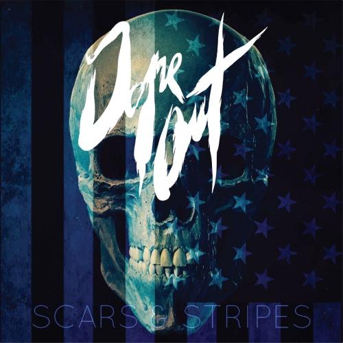 Dope Oüt - Scars & Stripes (2017)