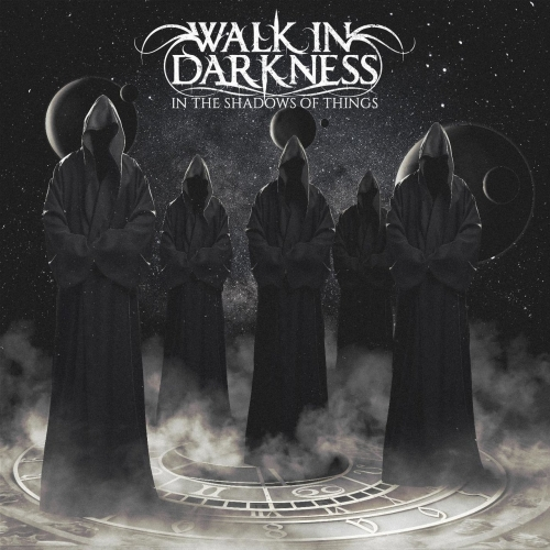 Walk in Darkness - In the Shadows of Things (2017)