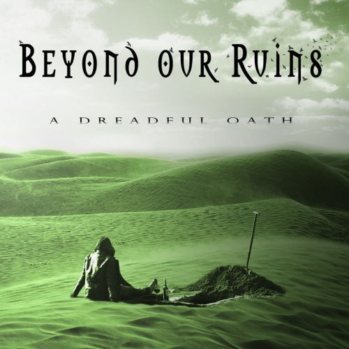 Beyond Our Ruins - A Dreadful Oath (2017)