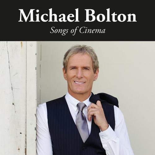 Michael Bolton - Songs of Cinema (2017)