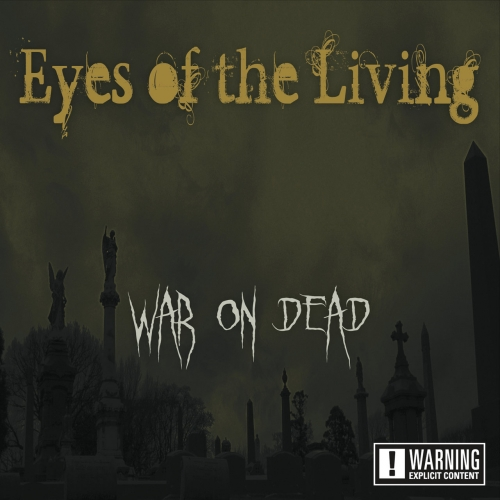 Eyes of the Living - War on Dead (2017)