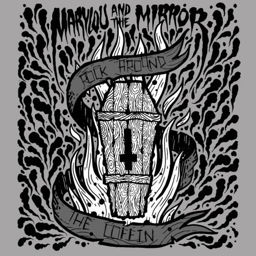 Marylou & The Mirror - Rock Around the Coffin (2017)