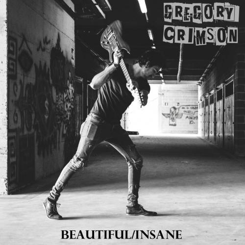 Gregory Crimson - Beautiful / Insane (2017)