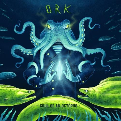 O.R.k. - Soul of an Octopus (2017)