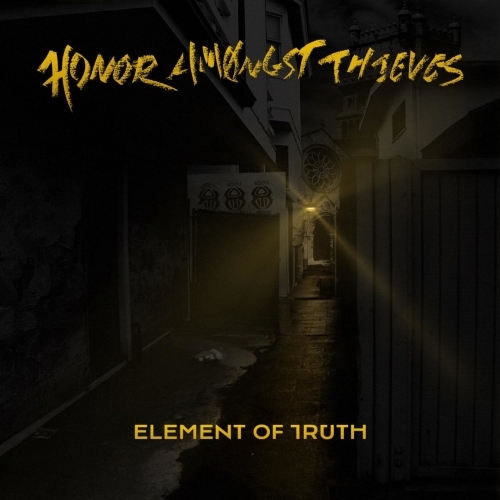 Honor Amongst Thieves - Element of Truth (2017)