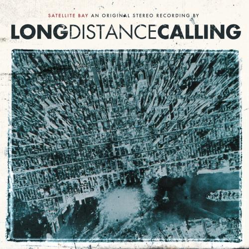 Long Distance Calling - Satellite Bay (Re-issue + Bonus) (2017)