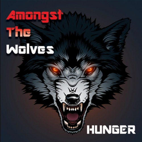 Amongst the Wolves - Hunger (2017)