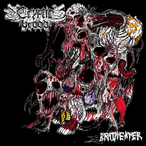 Cryptic Brood - Brain Eater (2017)