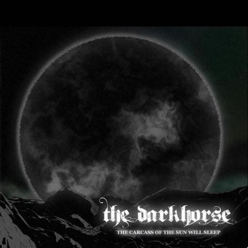 The Darkhorse - The Carcass of the Sun Will Sleep (2017)