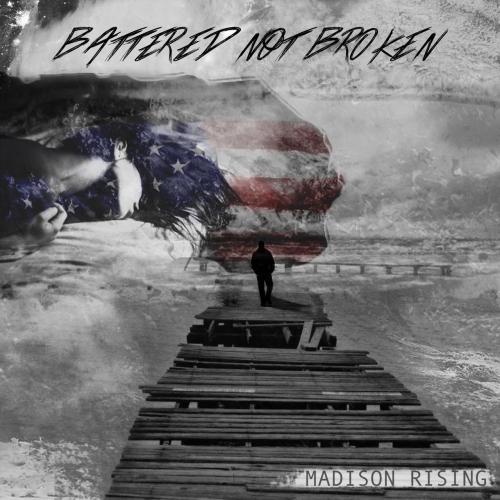 Madison Rising - Battered Not Broken (2017)
