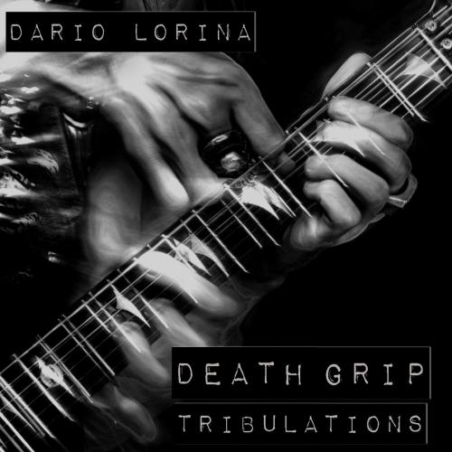 Dario Lorina (BLACK LABEL SOCIETY) - Death Grip Tribulations (2017)