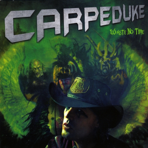 Carpeduke - Waste No Time (2017)