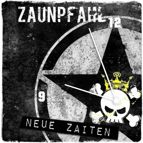 Zaunpfahl - Neue Zaiten (2017)