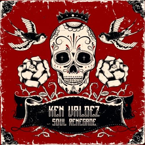 Ken Valdez - Soul Renegade (2017)