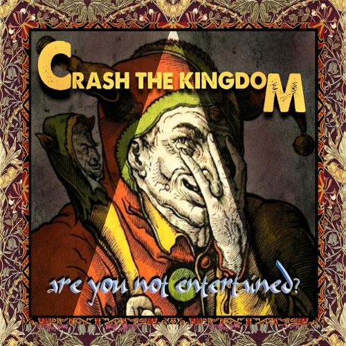 Crash the Kingdom - Are You Not Entertained? (2017)
