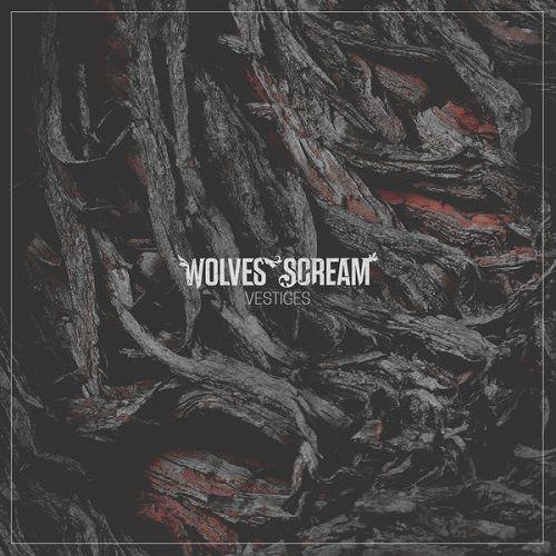 Wolves Scream - Vestiges (2017)
