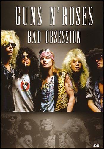 Guns N'Roses - Bad Obsession (2007) [DVD5]