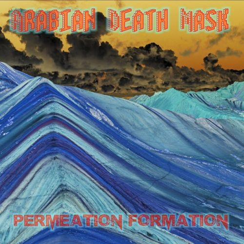 Arabian Death Mask - Permeation Formation (2016)