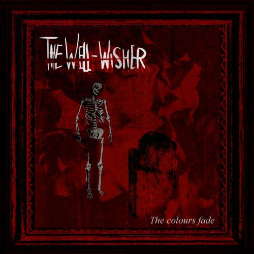 The Well-Wisher - The Colours Fade (2017)