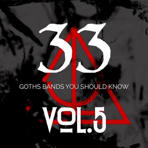 Various Artists - 33 Goths Bands You Should Know vol.V (2017)