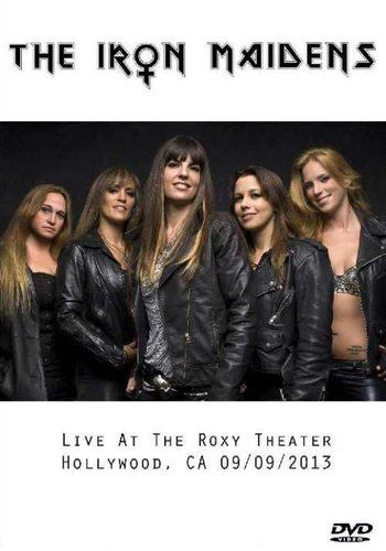 The Iron Maidens – Live at The Roxy Theatre 2013 (2016) [DVD5]