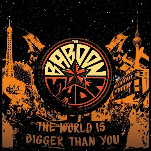 The Baboon Show - The World Is Bigger Than You (2016)
