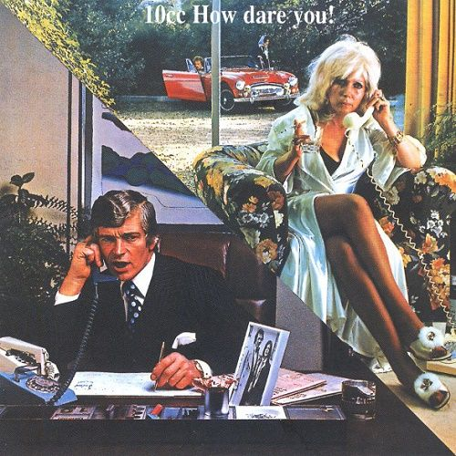 10cc - How Dare You! [Remastered 1997] (1976)