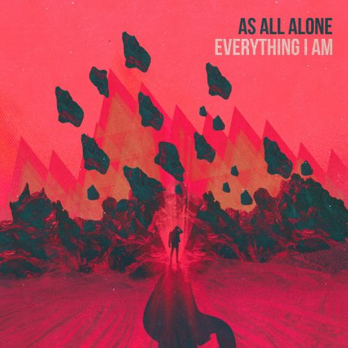 As All Alone - Everything I Am (2017)