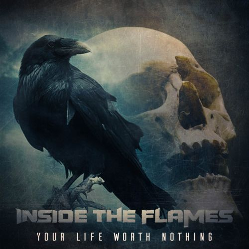 Inside The Flames - Your Life Worth Nothing (2017)
