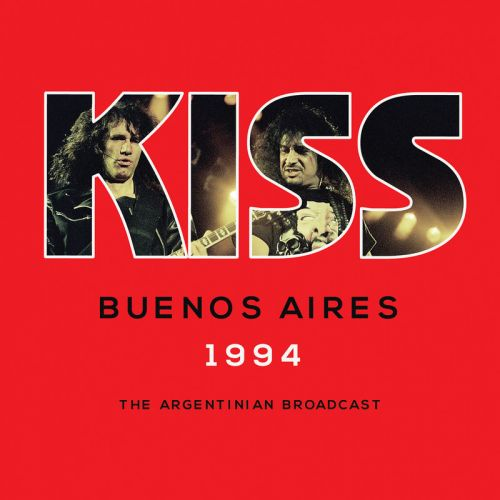 Kiss - Buenos Aires 1994 (Live) (2016)