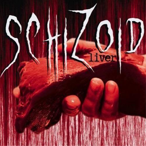 Schizoid - Liver (2013)