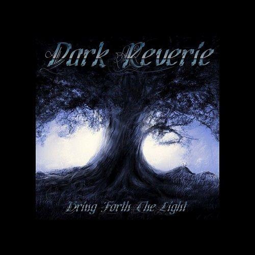 Dark Reverie - Bring Forth The Light (2017)