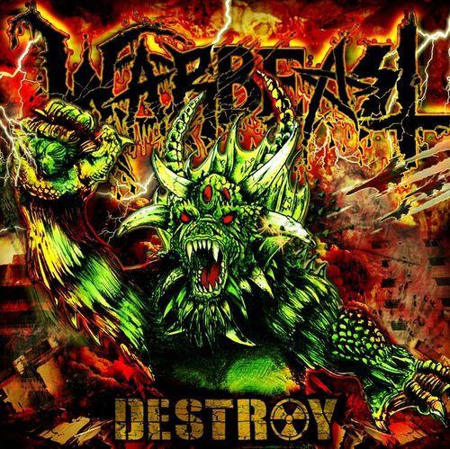 Warbeast - Destroy (2013)