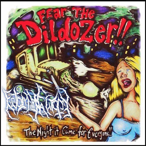 Ectomyectomy - Fear The Dildozer (2017)