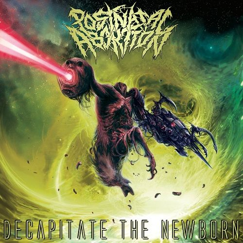 Post Natal Abortion - Decapitate The Newborn (2017)