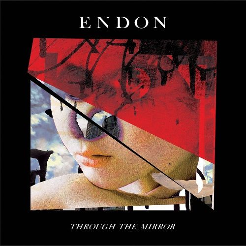 Endon - Through The Mirror (2017)