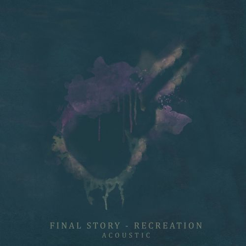 Final Story - Recreation (Acoustic) (EP) (2017)