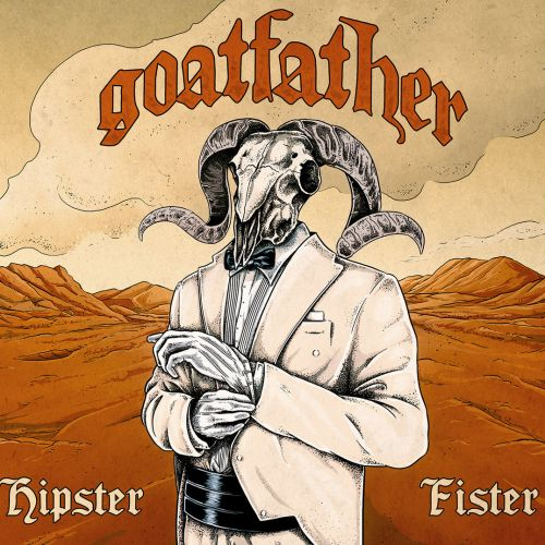 Goatfather - Hipster Fister (2016)