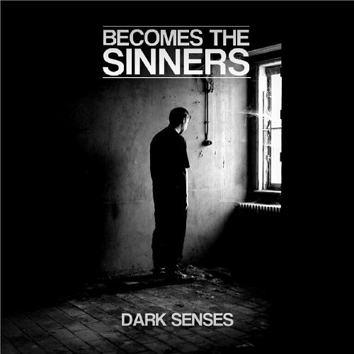 Becomes The Sinners - Dark Senses (ep) (2017)