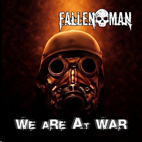 Fallen Man - We Are at War (2017)