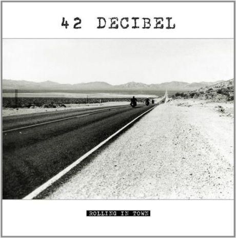 42 Decibel - Rolling In Town (2015)