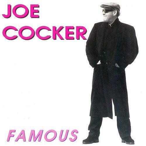 Joe Cocker - Famous (1997)