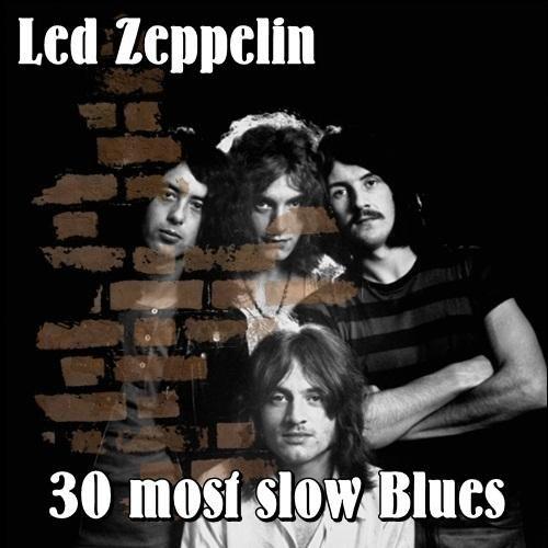 Led Zeppelin - 30 most slow Blues [Compilation] (2017)