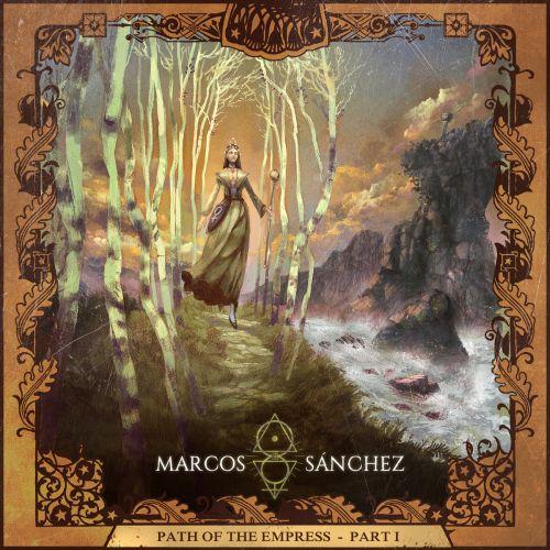Marcos Sánchez - Path of the Empress, Pt. 1 (2017)