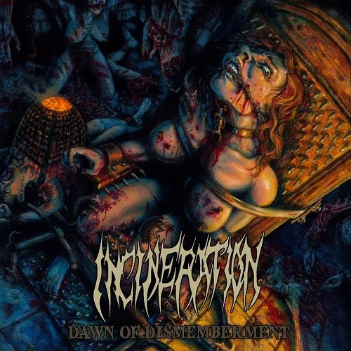 Incineration - Dawn Of Dismemberment (2017)