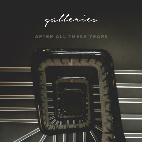 Galleries - After All These Years (ep) (2017)