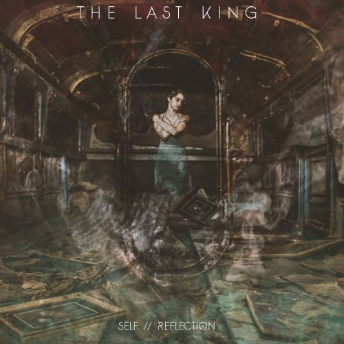 The Last King - Self / Reflection (ep) (2017)