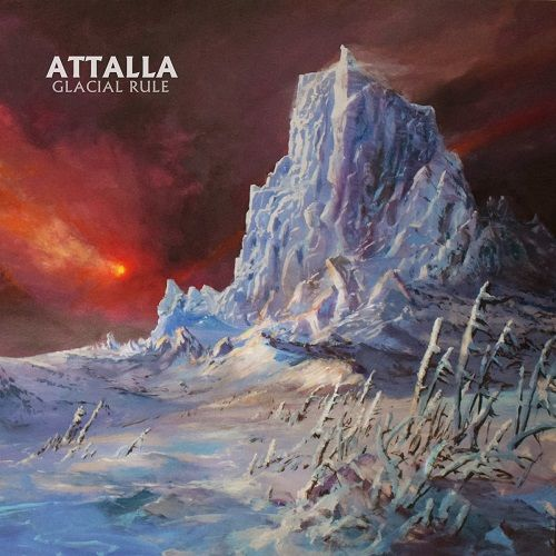 Attalla - Glacial Rule (2017)