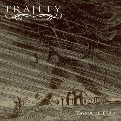 Frailty - Ways of the Dead (2017)