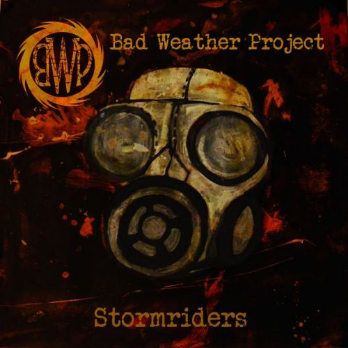 Bad Weather Project - Stormriders (2015)